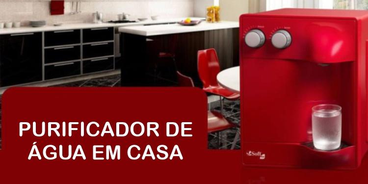 PURIFICADOR DE AGUA EM CASA
